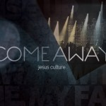 Jesus Culture - Come Away cover art