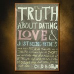 The TRuth About Love & Dating