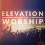 elevation-worship-for-the-honor-2011-english-christian-album